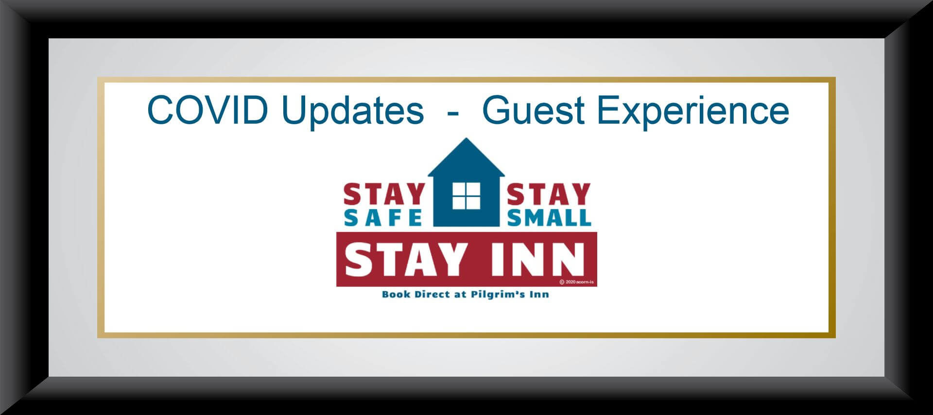 Text that says Stay safe, Stay Small, Stay inn with house graphic in red, white and blue, the words COVID Update- Guest Experience above that, and a black frame with white background